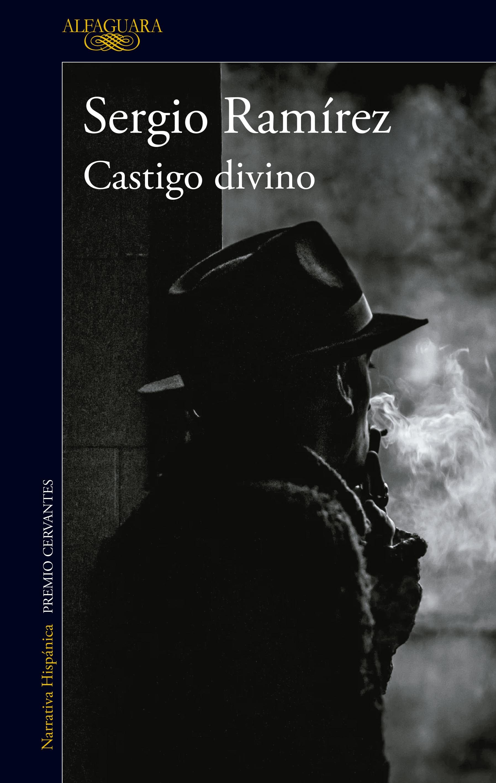 El libro nuestro de cada martes: Castigo divino de Sergio Ramírez