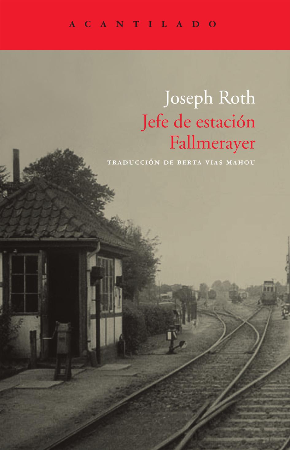 Sábado de Citas: Jefe de estación Fallmerayer de Joseph Roth