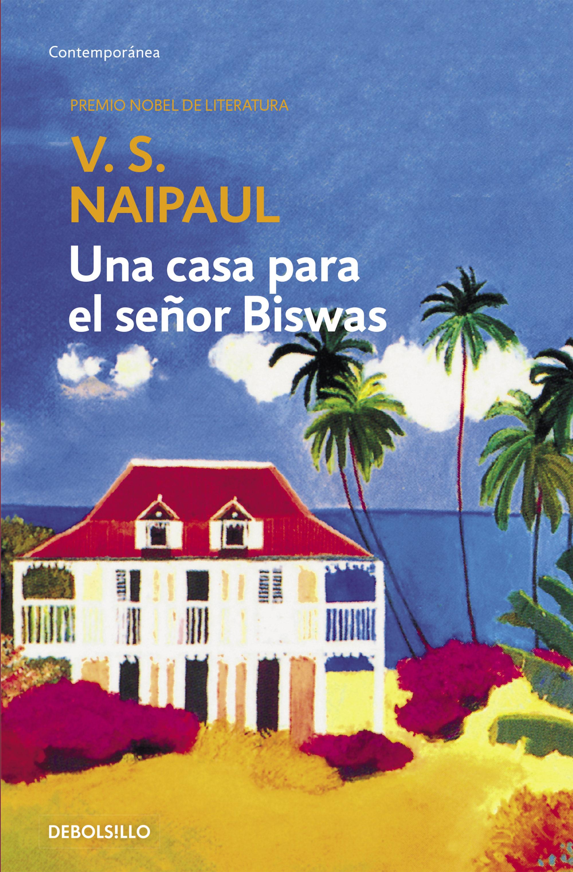 El libro nuestro de cada martes: Una casa para el señor Biswas de V.S. Naipaul
